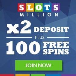 Slots Million Casino 100 extra spins and 100% new player bonus