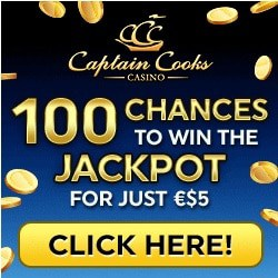 Captain Cooks Casino - deposit €5 and get 100 free spins on jackpots