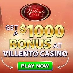 Get $1000 FREE welcome bonus to Villento Casino!