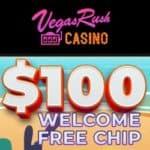 Vegas Rush Casino $100 free chip bonus on registration